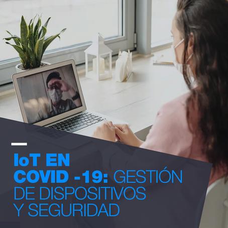 IoT en COVID – 19: Gestión de Dispositivos y Seguridad