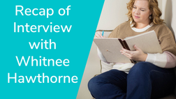 Recap of Interview with Whitnee Hawthorne