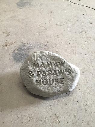 MAMAW & PAPAW'S HOUSE STONE