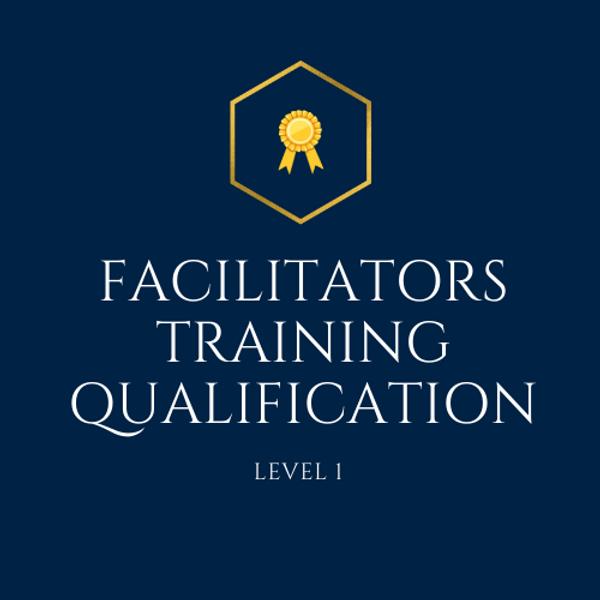 Facilitators Training Qualification - Level 1