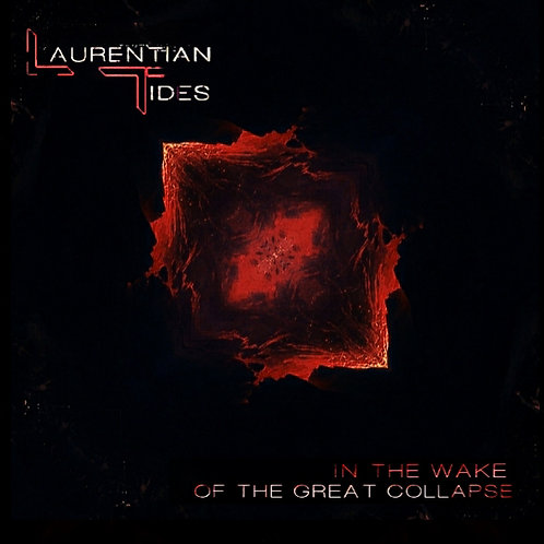 Laurentian Tides IN THE WAKE OF THE GREAT COLLAPSE
