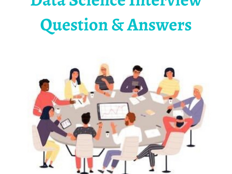 Data Science Interview Question & Answers