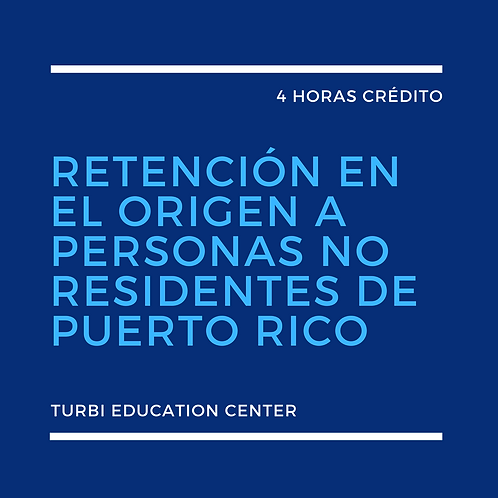 Retención en el Origen a Personas No Residentes de Puerto Rico