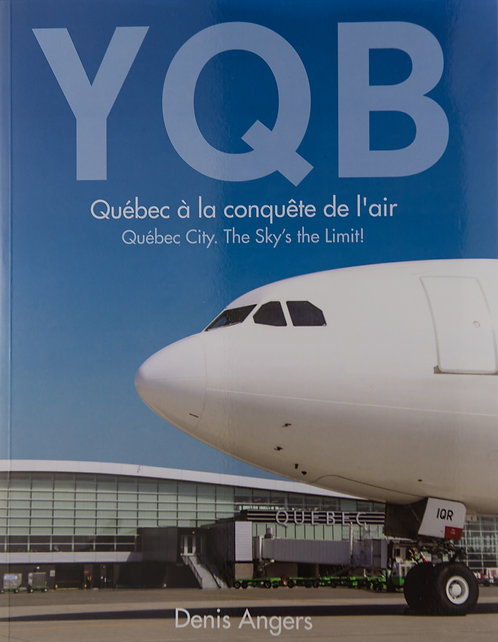 Livre YQB - Québec à la conquête de l'air