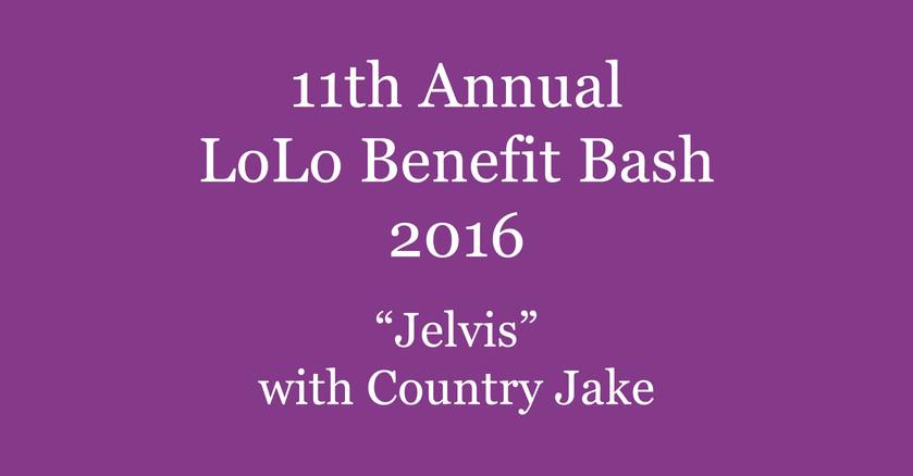 11th Annual LoLo Benefit Bash || 2016