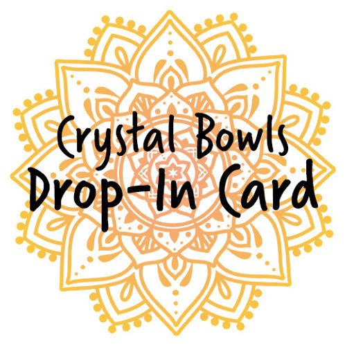 Drop-In Card – Crystal Bowls Class