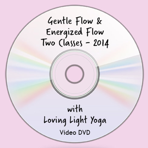"""Gentle Yoga Flow & Energized Yoga Flow - 2014"" Two Classes"