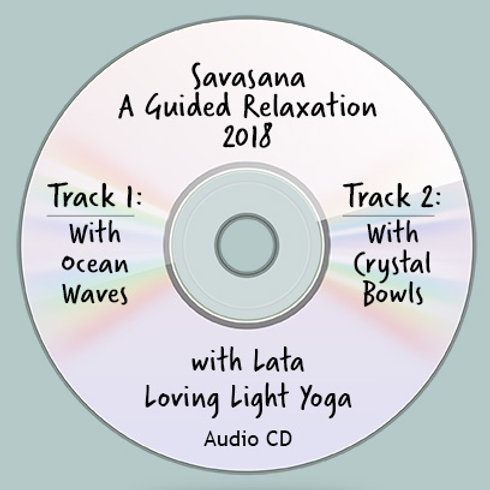 """""""Savasana, A Guided Relaxation with Lata - 2018"""""""
