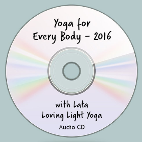 """""""Yoga for Every Body with Lata - 2016"""""""