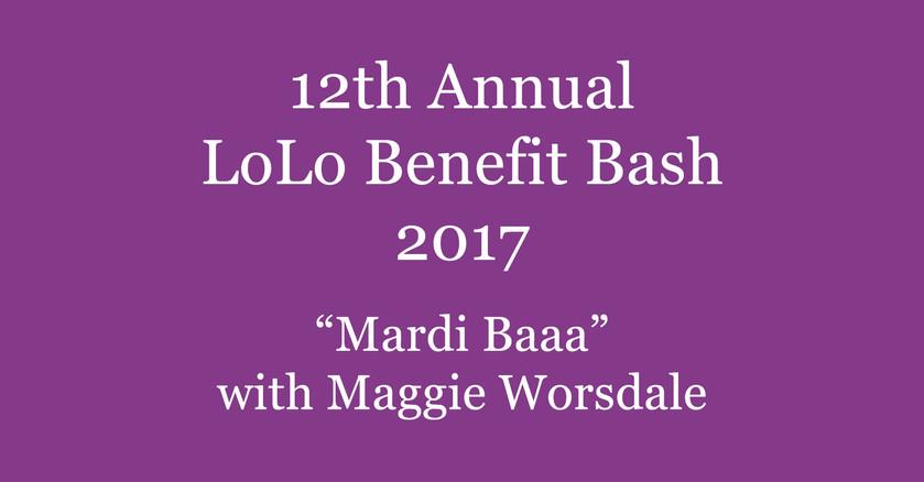 12th Annual LoLo Benefit Bash || 2017
