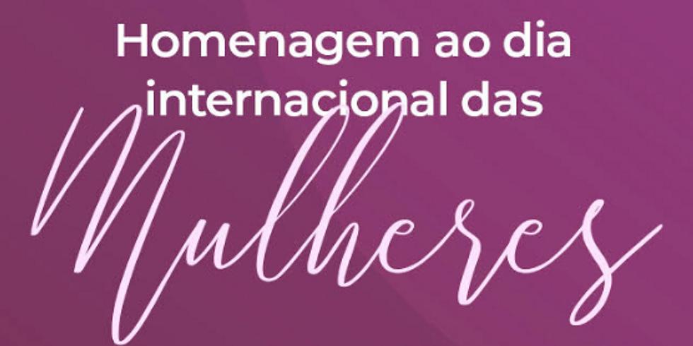 Homenagem ao Dia Internacional das Mulheres