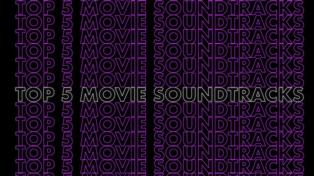 Top 5 Movie Soundtracks of all time