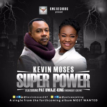 Kevin Moses - Super Power ft. Pat King