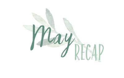 may 2018 recap