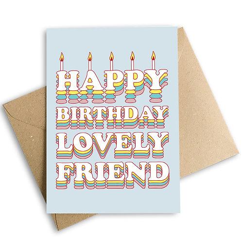 Happy Birthday Lovely Friend Card