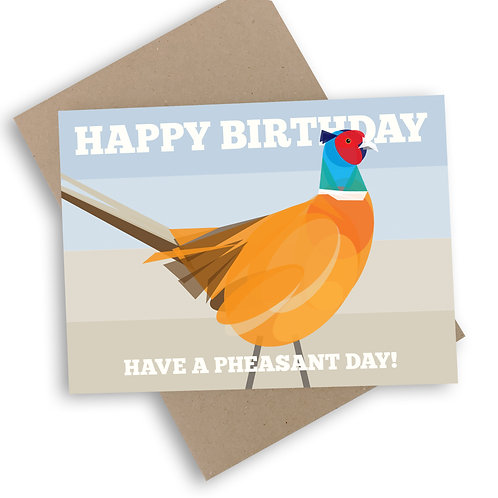 Happy Birthday Have A Pheasant Day Card