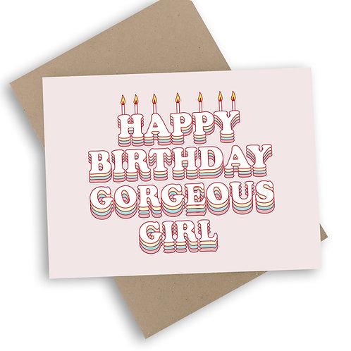 Happy Birthday Gorgeous Girl Card