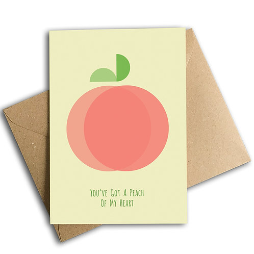 You've Got A Peach Of My Heart Card