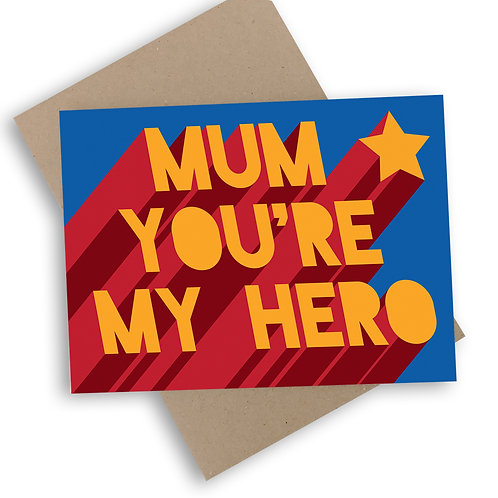 Mum You're My Hero Mother's Day Card