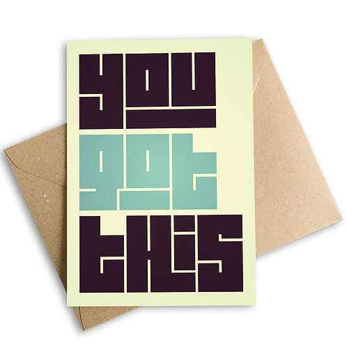 You Got This. Good Luck Card