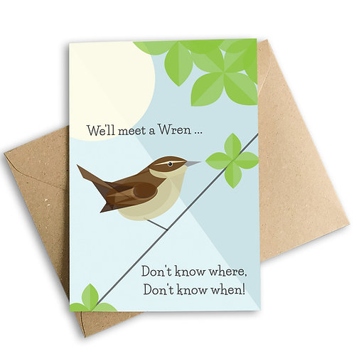 We'll Meet A Wren Greetings Card