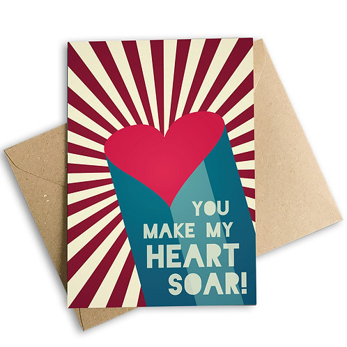 You Make My Heart Soar Card