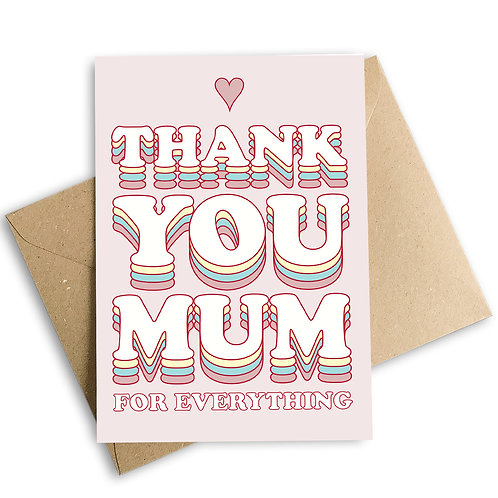 Thank You Mum For Everything Card