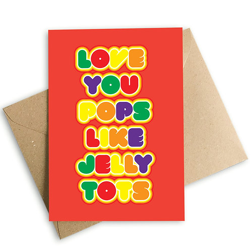 Love You Pops Like Jelly Tots Father's Day Card