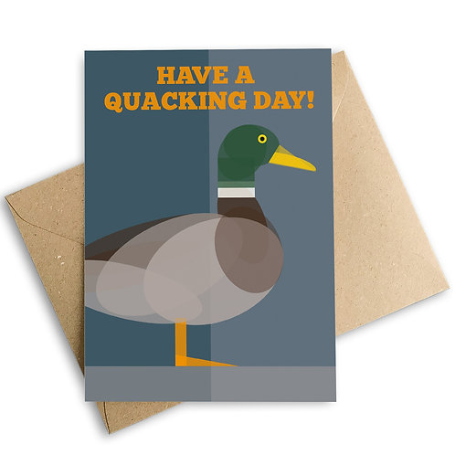 Have A Quacking Day Duck Card