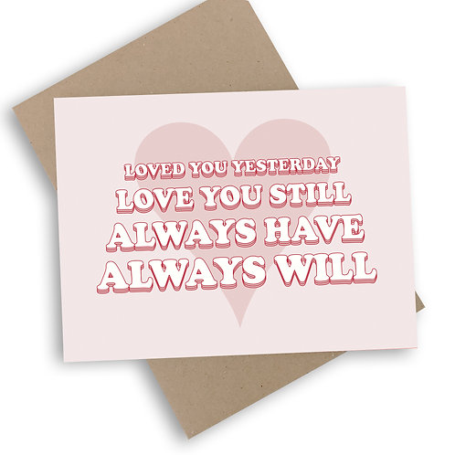 Loved You Yesterday Valentine's Card