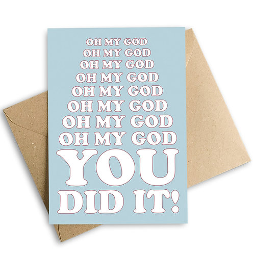 Oh My God You Did It! Congratulations Card
