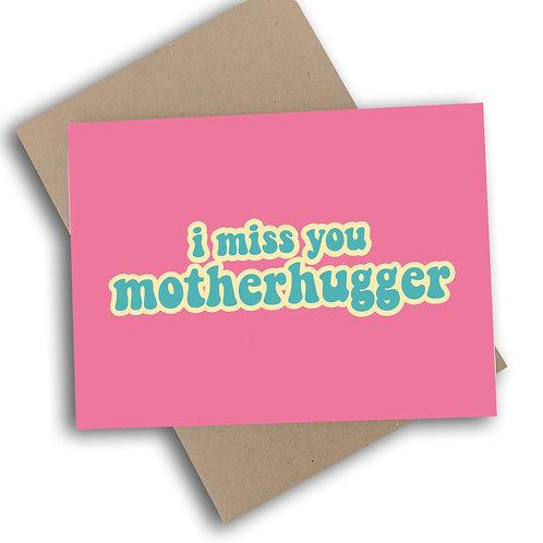I Miss You Motherhugger Card