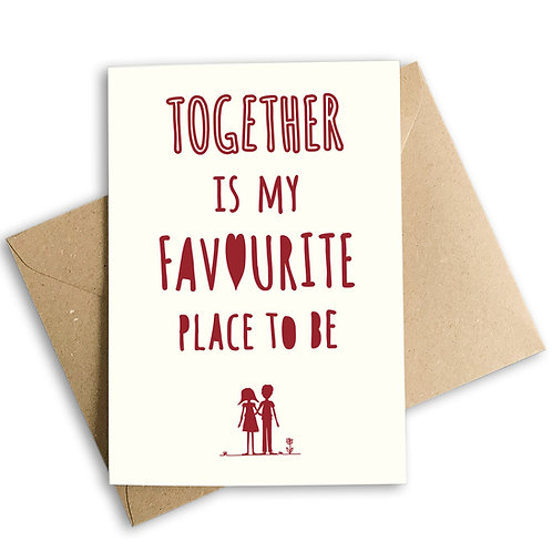 Together Is My Favourite Place To Be Valentine's Card