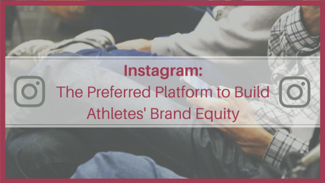 Instagram: The Preferred Platform to Build Athletes' Brand Image