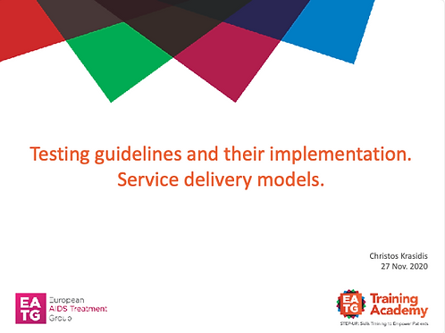 Testing guidelines and their implementation. Service delivery models.