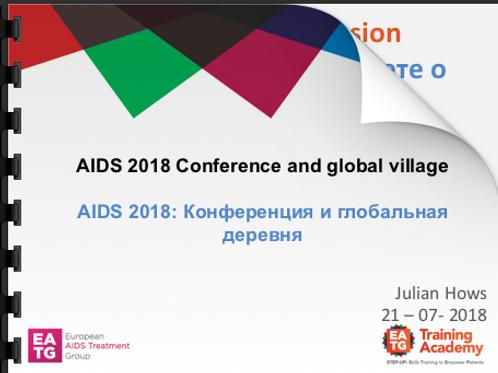 AIDS 2018 Conference and global village AIDS 2018: Конференция и глобальная дер
