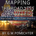 G.W. Pomichter Mapping the Road Less Travelled non-fiction books audible Michael Hanko polical campaign audio book