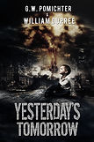 G.W. Pomichter Yesterday's Tomorrow dystopian speculative fiction apocalypse books amazon