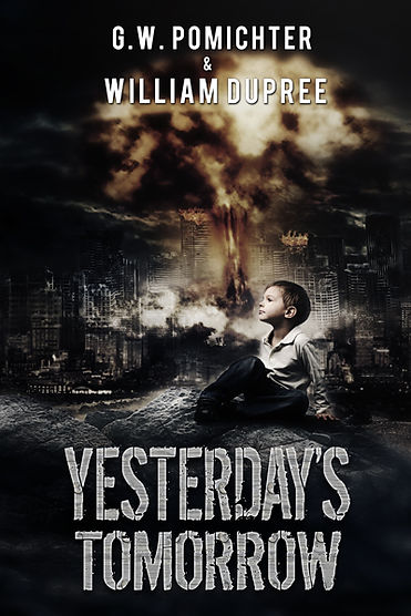 G.W. Pomichter Yesterday's Tomorrow dystopian near future thriller apocalyse speculative fiction EMP