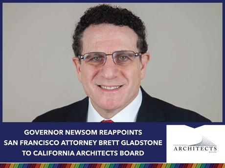 Governor Newsom Reappoints San Francisco Attorney Brett Gladstone to California Architects Board