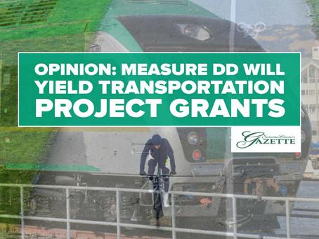 OPINION: Measure DD Will Yield TransportationProject Grants