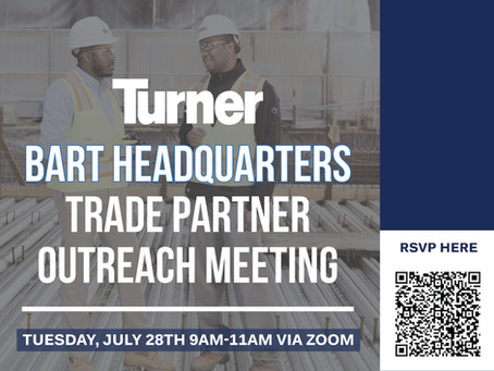 Turner Construction - BART Headquarters Trade Partner Outreach Meeting