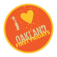OAKLAND FIRST FRIDAYS
