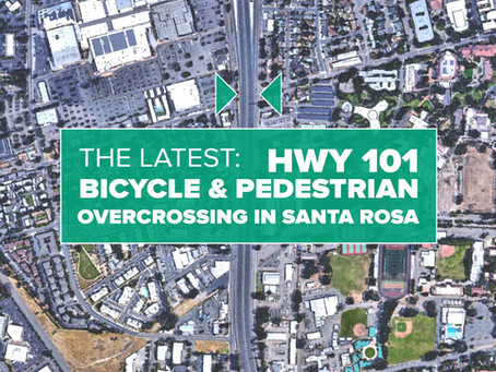 The Latest on the Highway 101 Bicycle & Pedestrian Overcrossing in Santa Rosa