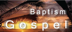 Baptism and Gospel