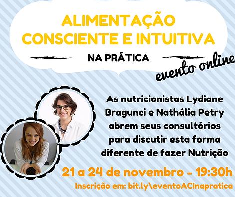 Semana Online Alimentação Consciente e Intuitiva na Prática, realizado em novembro de 2016. Evento online e gratuito destinado a profissionais nutricionistas, com o objetivo de refletir COMO fazer uma Nutrição diferente.