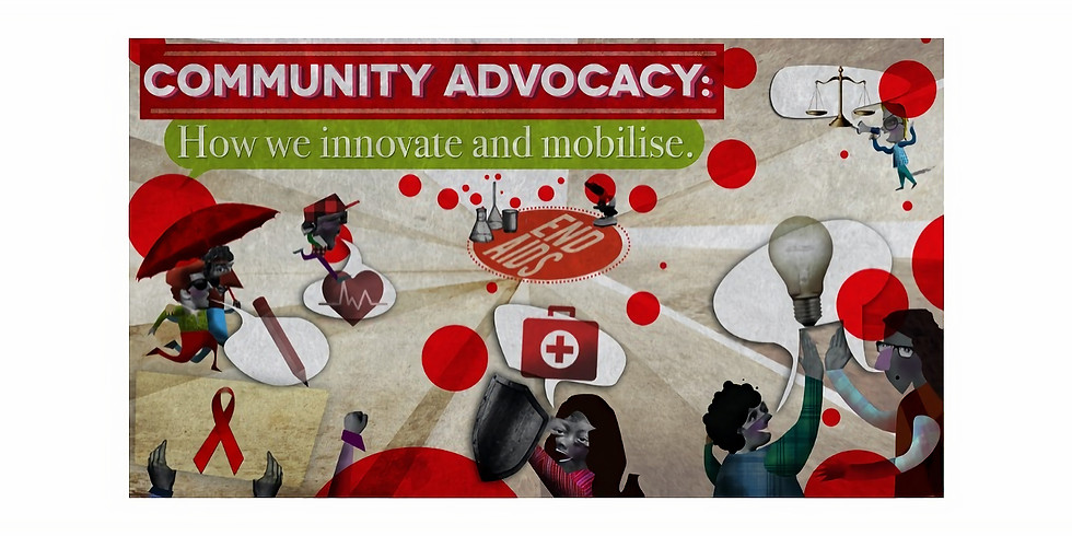 Community Advocacy: How we Innovate and Mobilise