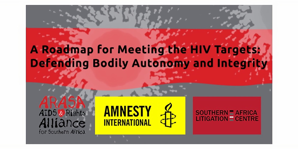 A Roadmap for Meeting the HIV Targets: Defending Bodily Autonomy and Integrity