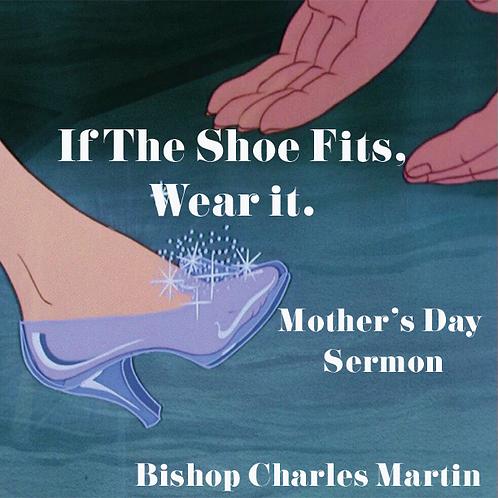 If the shoe fits, Wear it.