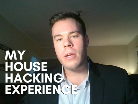 My House Hacking Experience (Video)
